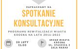Zaproszenie na spotkanie konsultacyjne dotyczące treści Programu Rewitalizacji Miasta Krosna na lata 2016-2023